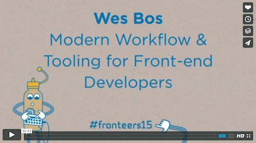 Wes Bos – Modern Workflow And Tooling For Front-End Developers