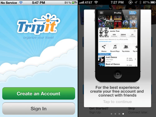 TripIt is great but the opening screen offers little motivation for users to sign up. If an app works without an account, let users explore the app and sign up later; otherwise provide an appealing walkthrough to entice users to sign up like TuneWiki.