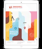 Smashing Print 1: Ethics and Privacy