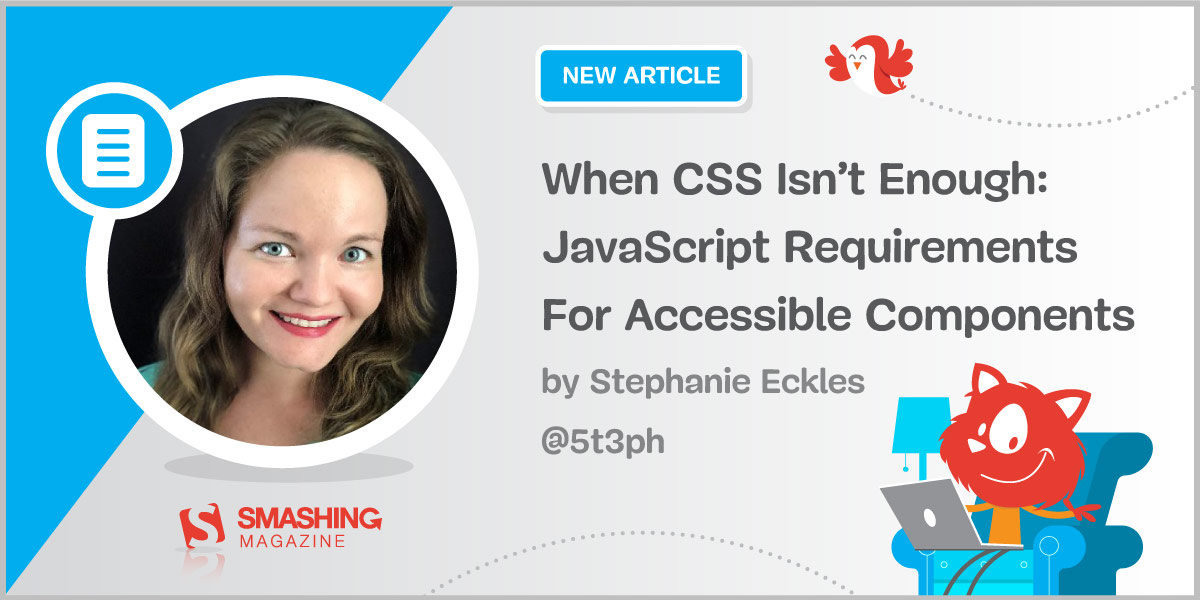 When CSS Isn't Enough: JavaScript Requirements For Accessible Components — Smashing Magazine