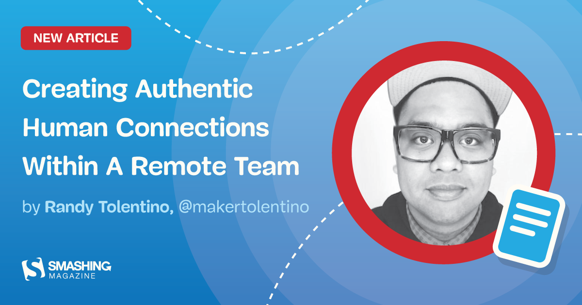 Creating Authentic Human Connections Within A Remote Team