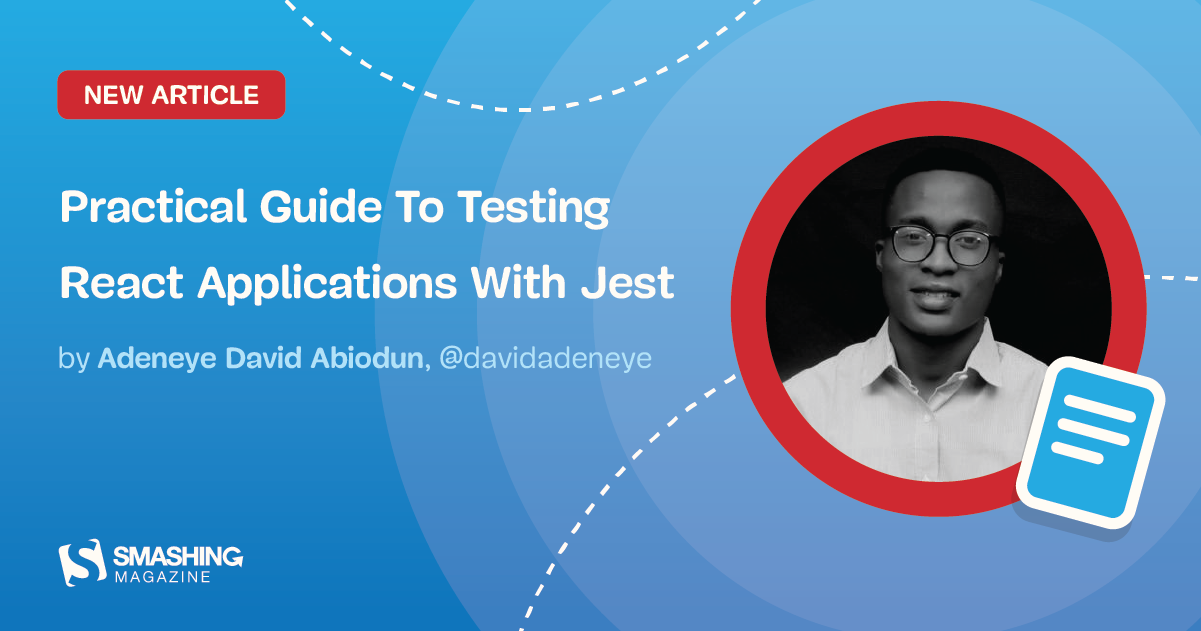 A Practical Guide To Testing React Applications With Jest