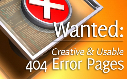 404 Errors - Wanted: Creative and Usable 404 Pages