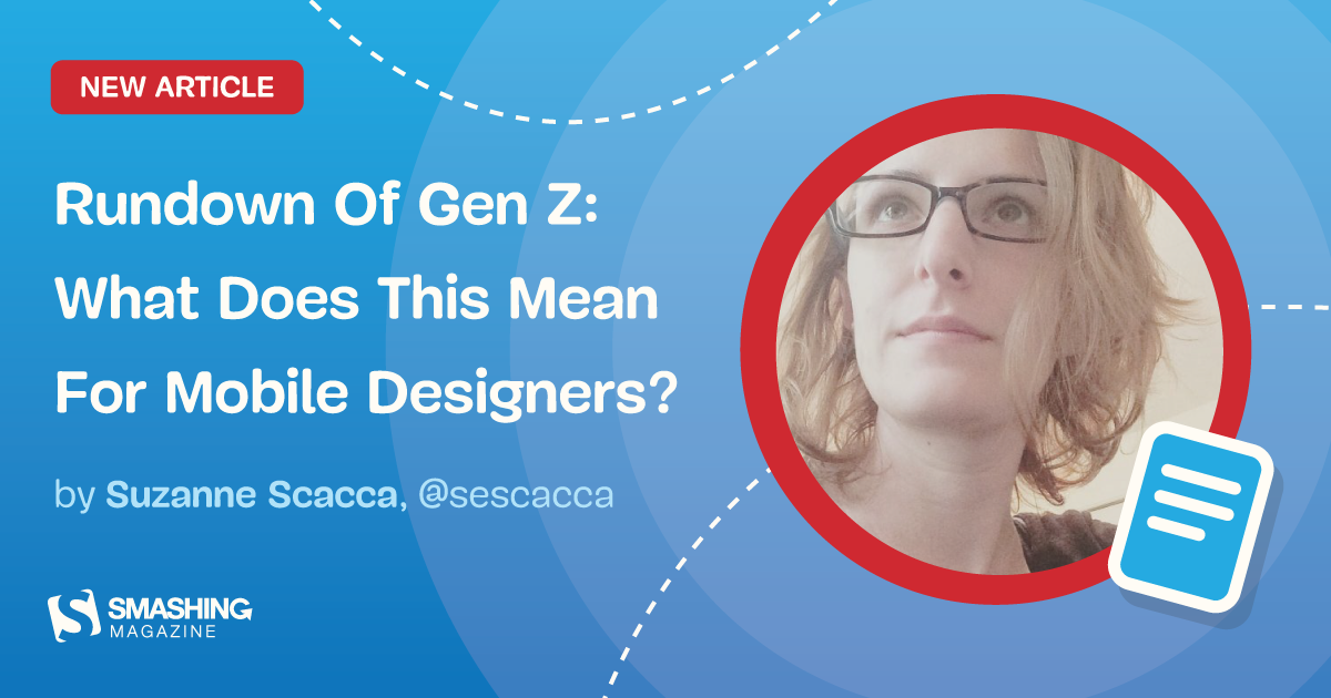 Rundown Of Gen Z: What Does This Mean For Mobile Designers?