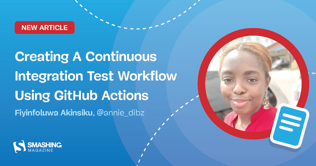 Creating A Continuous Integration Test Workflow Using GitHub Actions