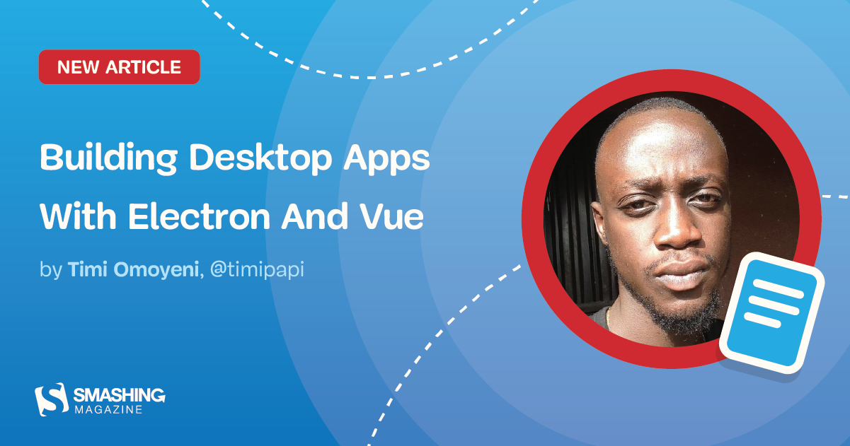 Building Desktop Apps With Electron And Vue — Smashing Magazine