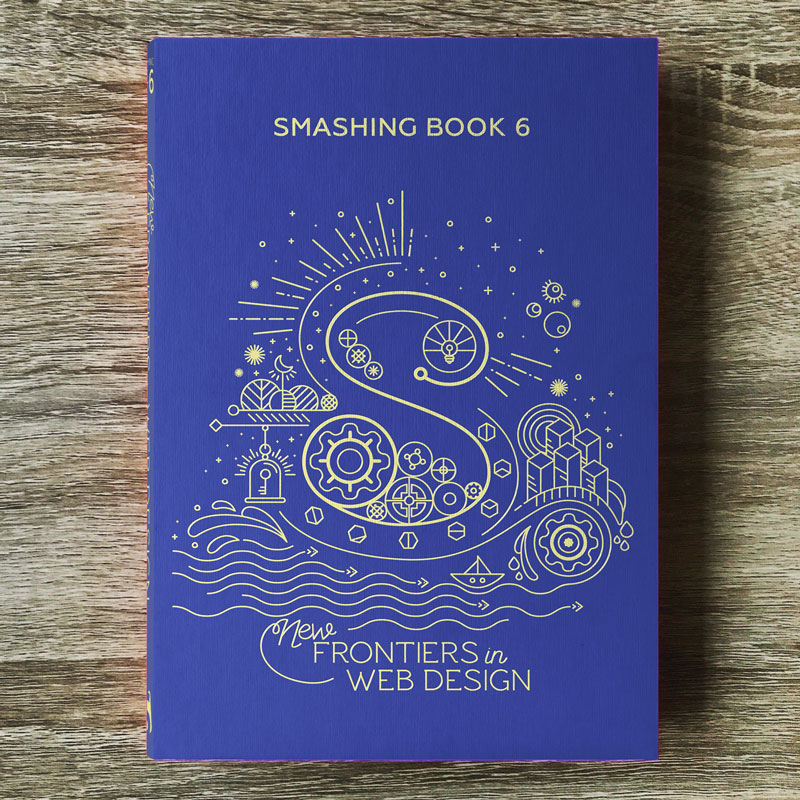 Meet Smashing Book 6: New Frontiers In Web Design