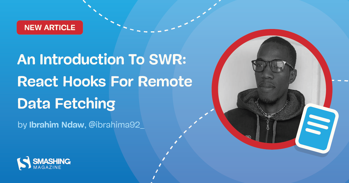 An Introduction To SWR: React Hooks For Remote Data Fetching