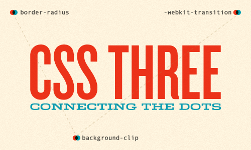 CSS Three: Connecting The Dots