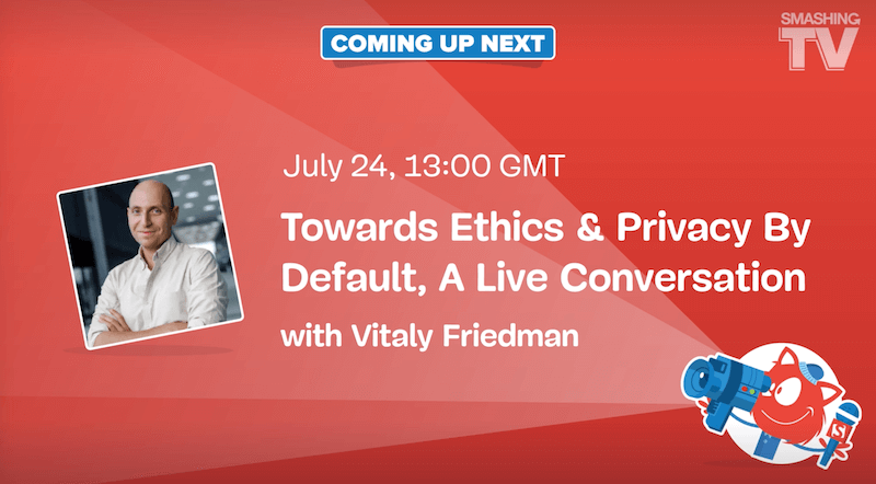 Smashing TV Live: Towards Ethics & Privacy By Default