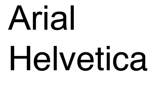 Arial and Helvetica.