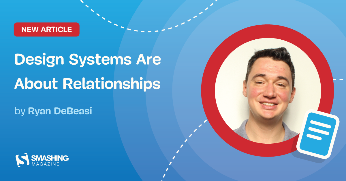 Design Systems Are About Relationships