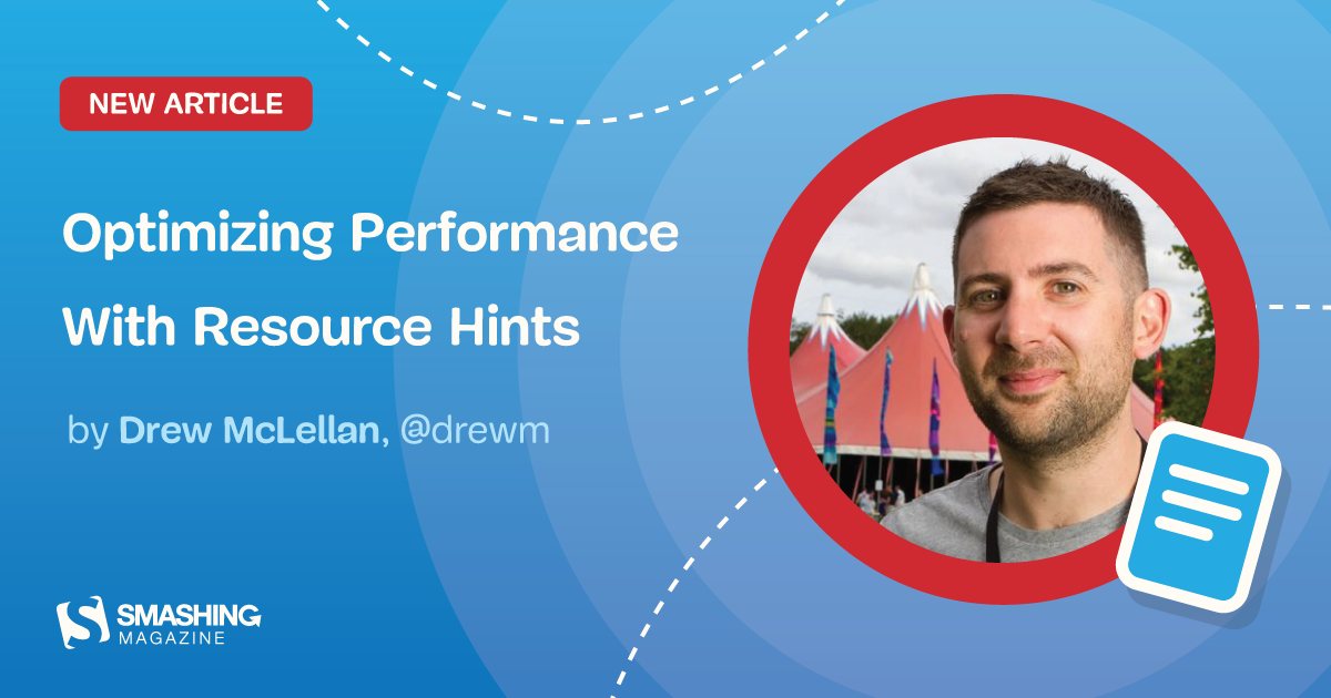 Optimizing Performance With Resource Hints — Smashing Magazine