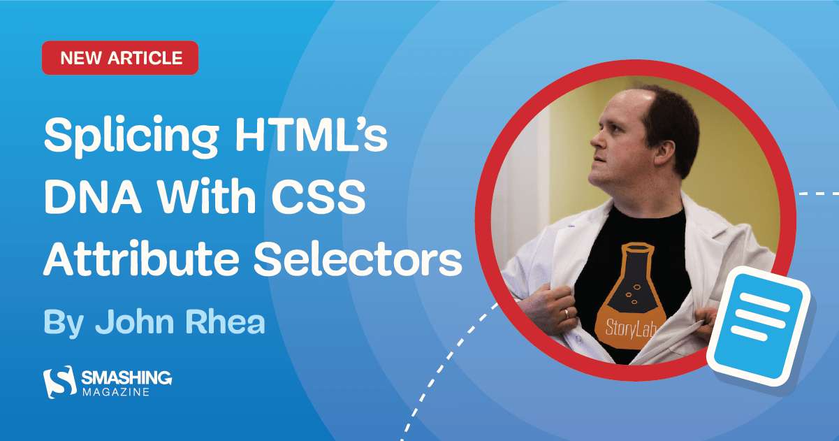 Splicing HTML's DNA With CSS Attribute Selectors