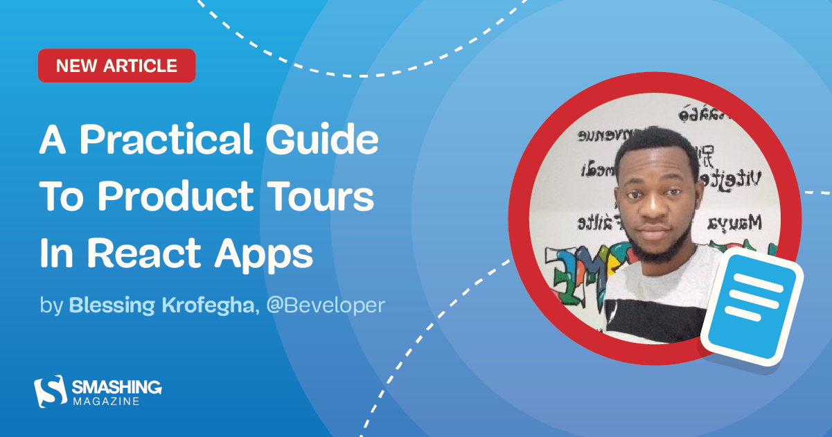 A Practical Guide To Product Tours In React Apps