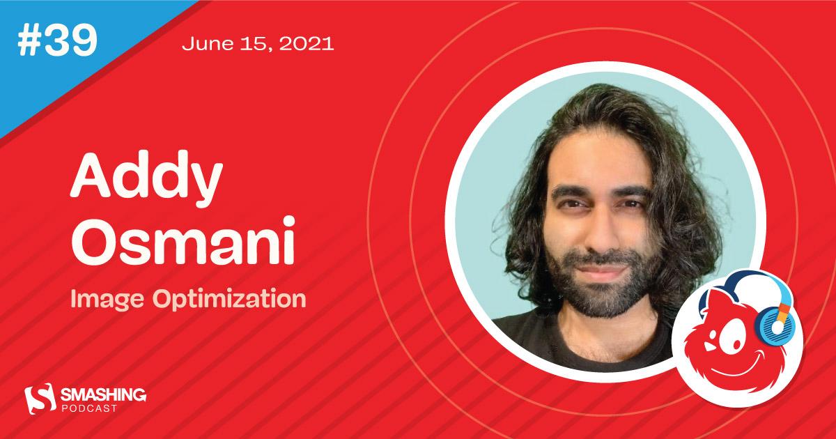 Smashing Podcast Episode 39 With Addy Osmani: Image Optimization — Smashing Magazine