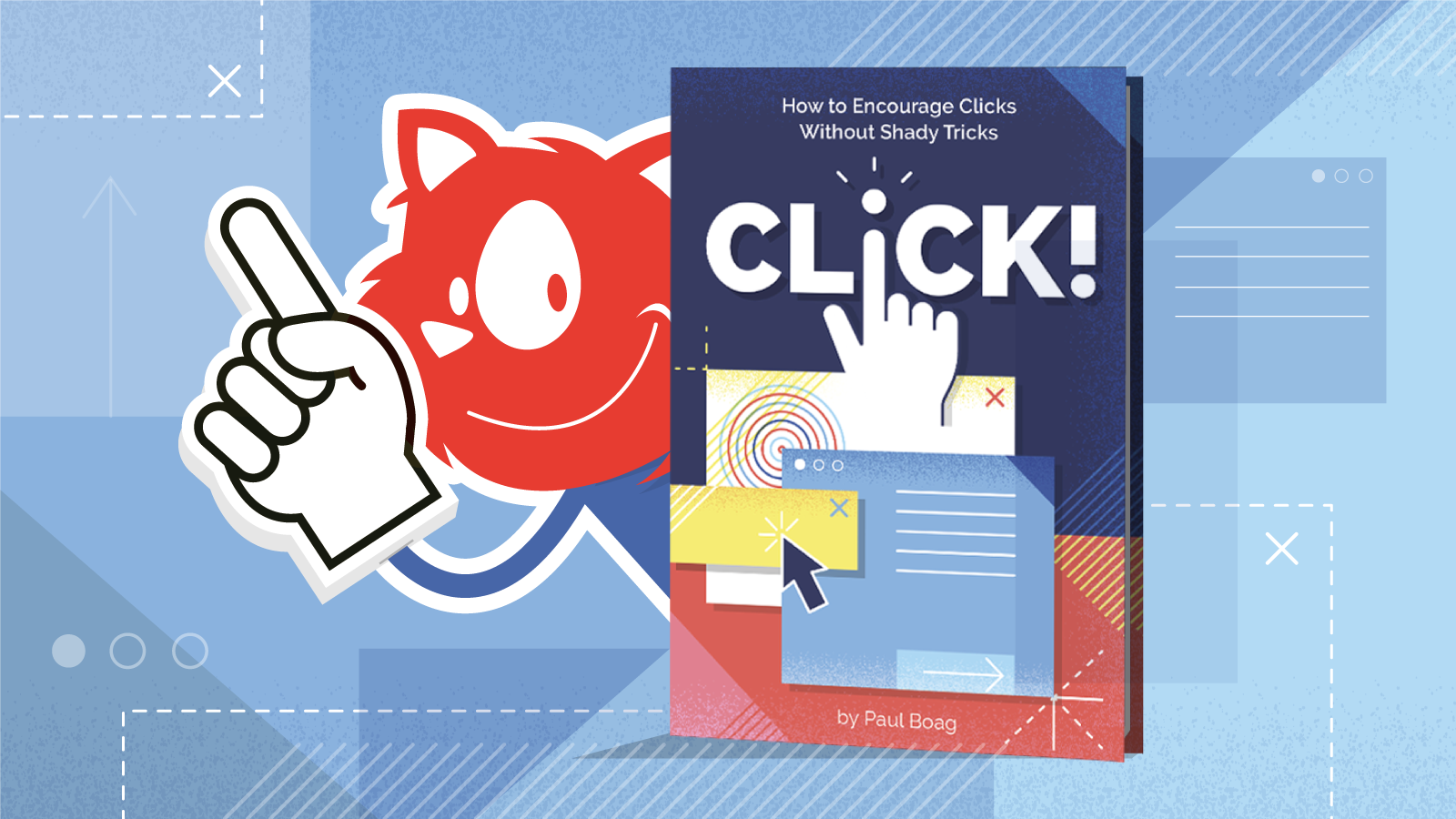 "Meet ""Click!"": Encourage Clicks Without Shady Tricks"