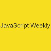 JavaScript Weekly