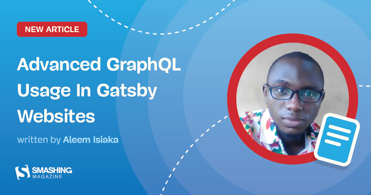 Advanced GraphQL Usage In Gatsby Websites