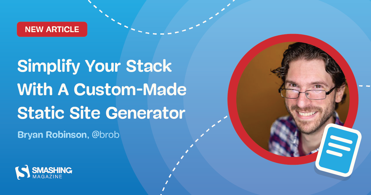 Simplify Your Stack With A Custom-Made Static Site Generator
