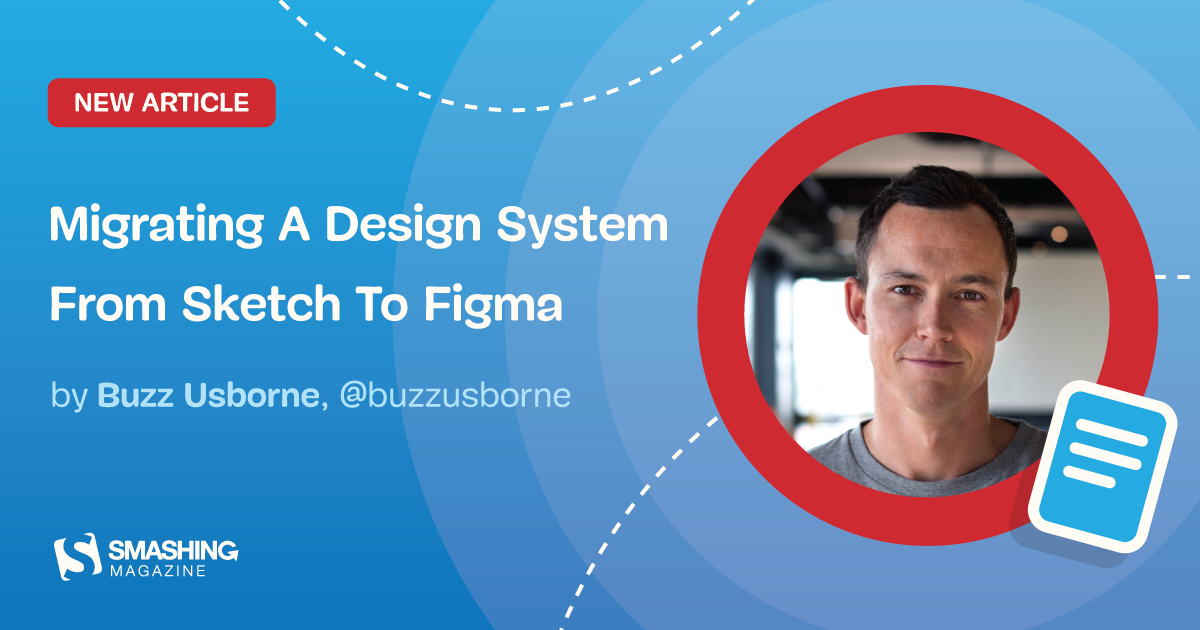 Moving From Sketch To Figma: A Case Study Of Migrating Design Systems