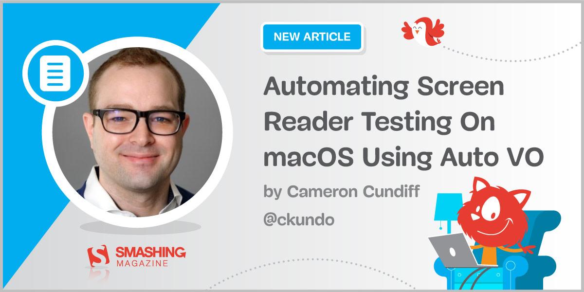Automating Screen Reader Testing On macOS Using Auto VO — Smashing Magazine
