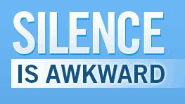 Silence is Awkward
