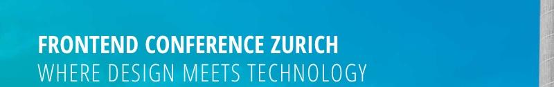 Frontend Conference Zurich 2018