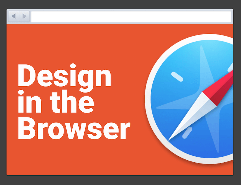 I am not suggesting all design needs to happen in the browser.