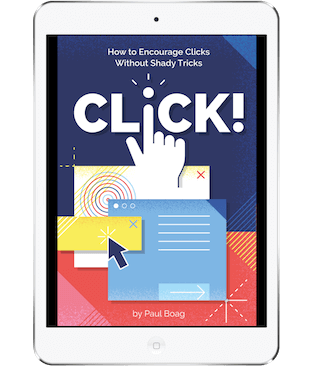 Click! How to Encourage Clicks Without Shady Tricks (eBook)