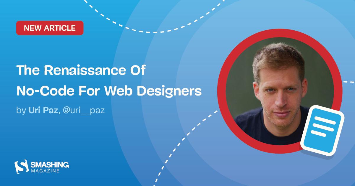 The Renaissance Of No-Code For Web Designers — Smashing Magazine