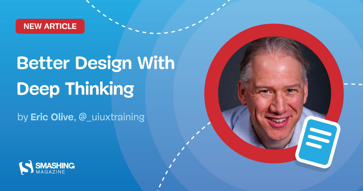 Better Design With Deep Thinking