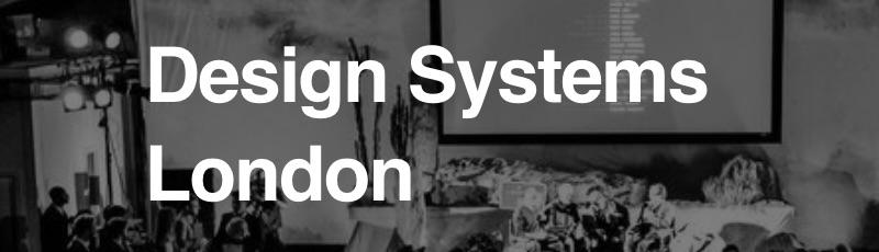 Design Systems London 2018