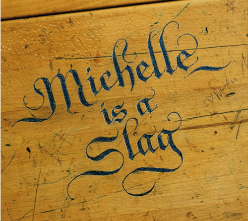 Nasty words written beautifully – Michelle is a Slag