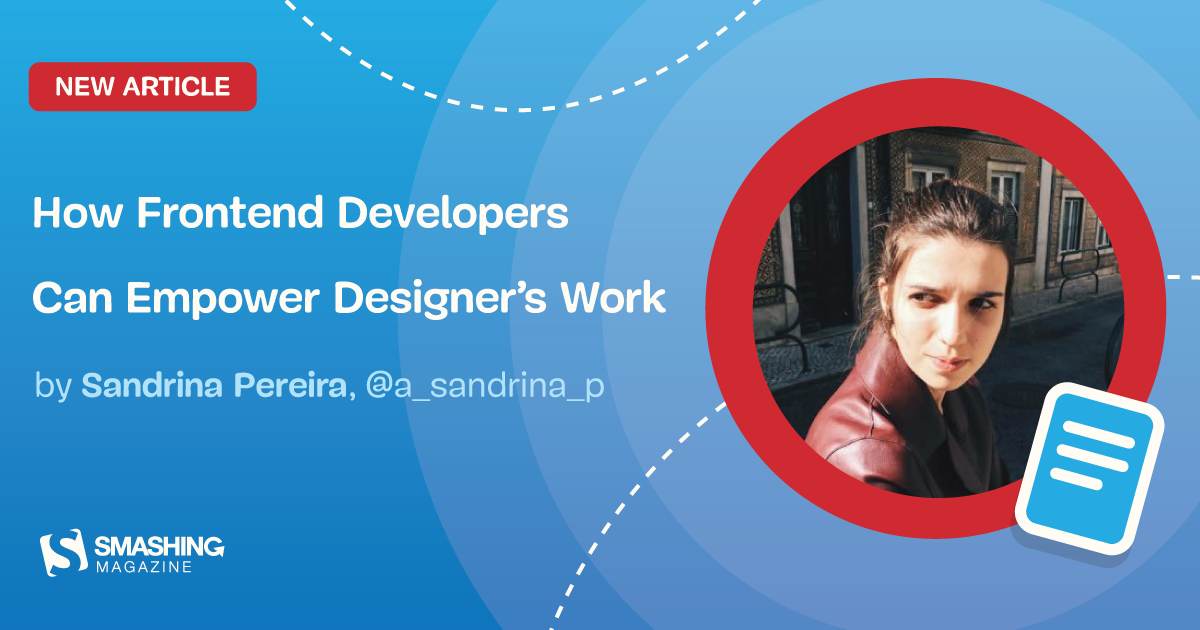 How Frontend Developers Can Empower Designer's Work — Smashing Magazine
