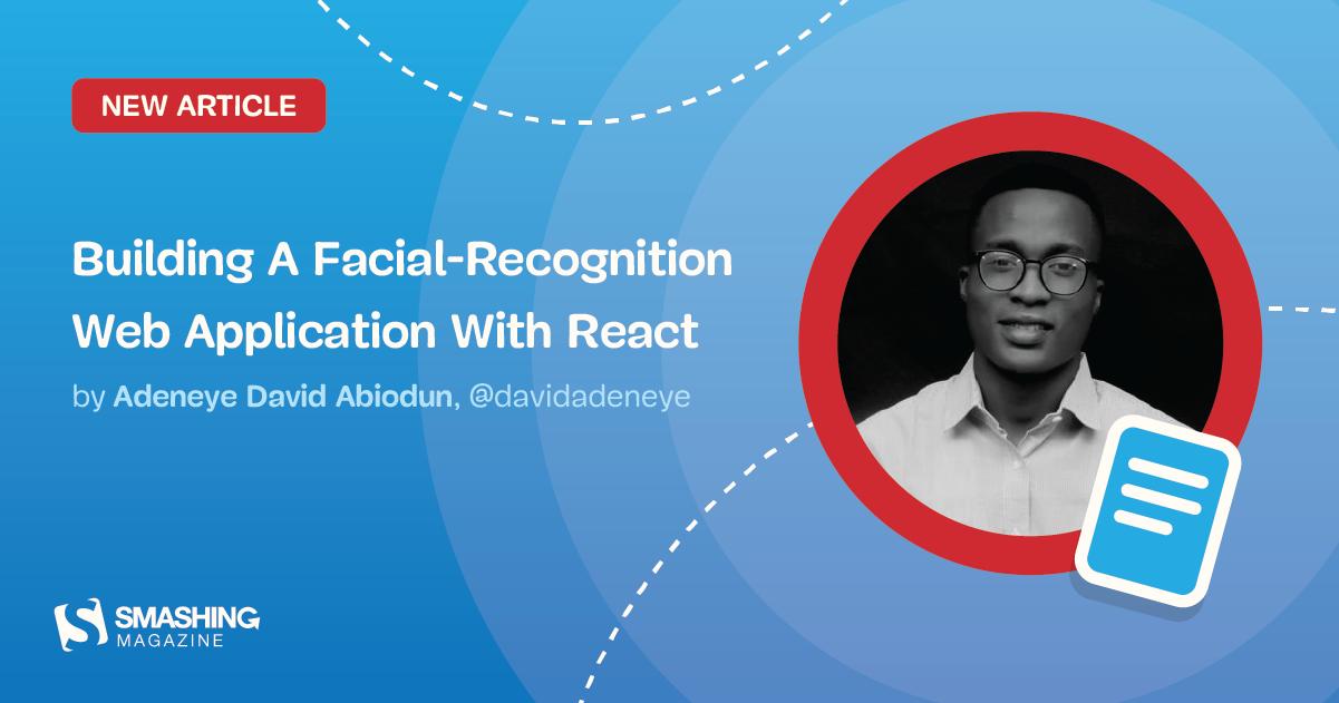 Building A Facial Recognition Web Application With React - RapidAPI