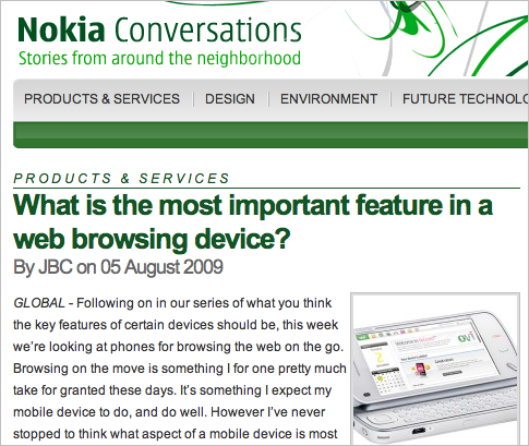 Nokia Conversations blog does a great job of engaging users in conversations, asking for their opinions and starting discussions that generate many comments and gather many opinions.