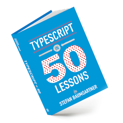 TypeScript in 50 Lessons by Stefan Baumgartner