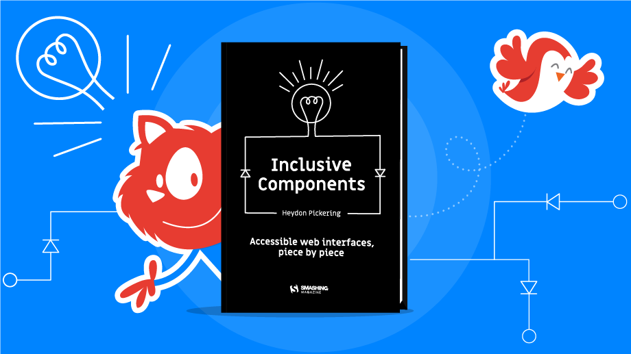 "Meet ""Inclusive Components"", A New Printed Book By Heydon Pickering"