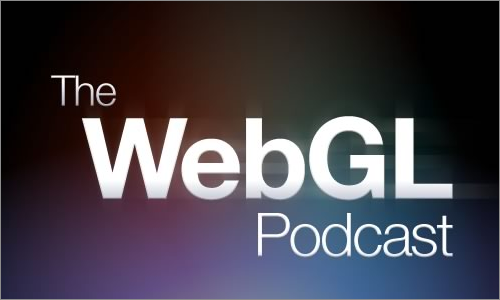 The WebGL Podcast
