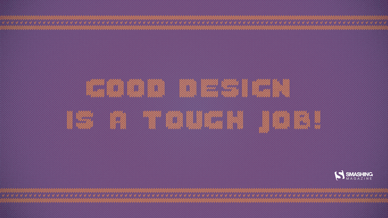 Good Design is a Tough Knitted Job