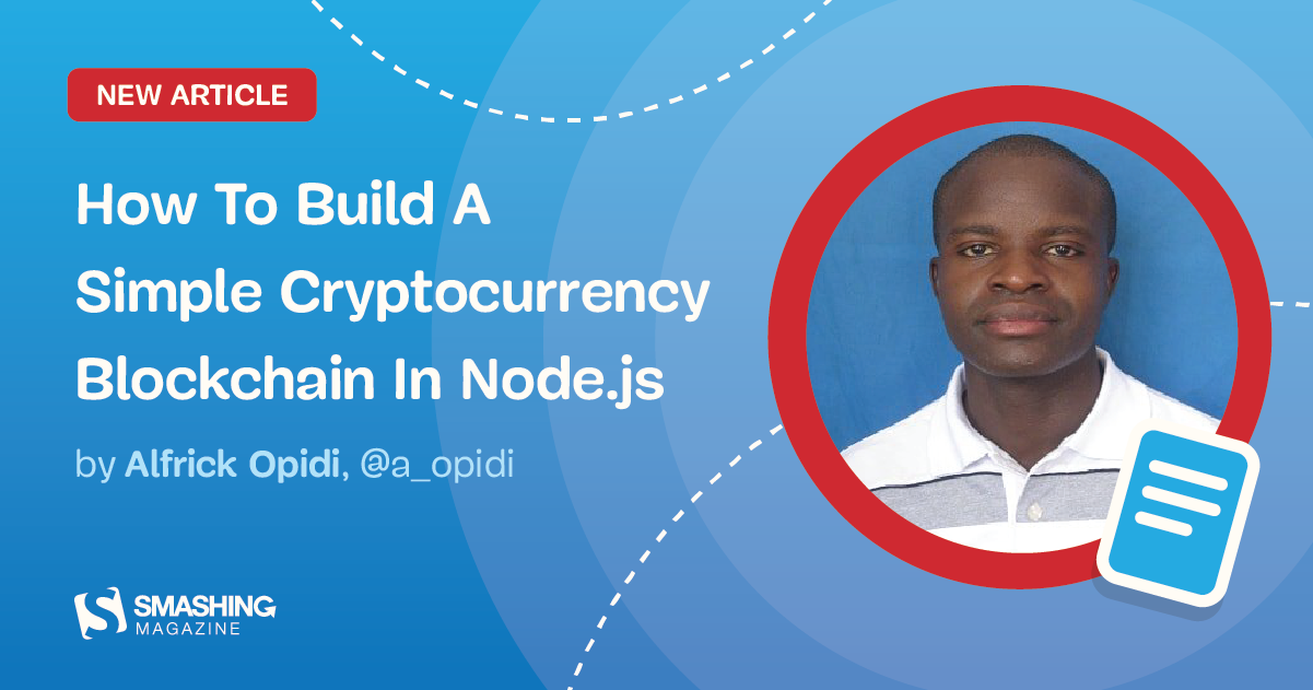 How To Build A Simple Cryptocurrency Blockchain In Node.js