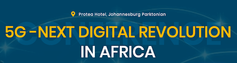5G Africa Forum - Next Digital Revolution in Africa