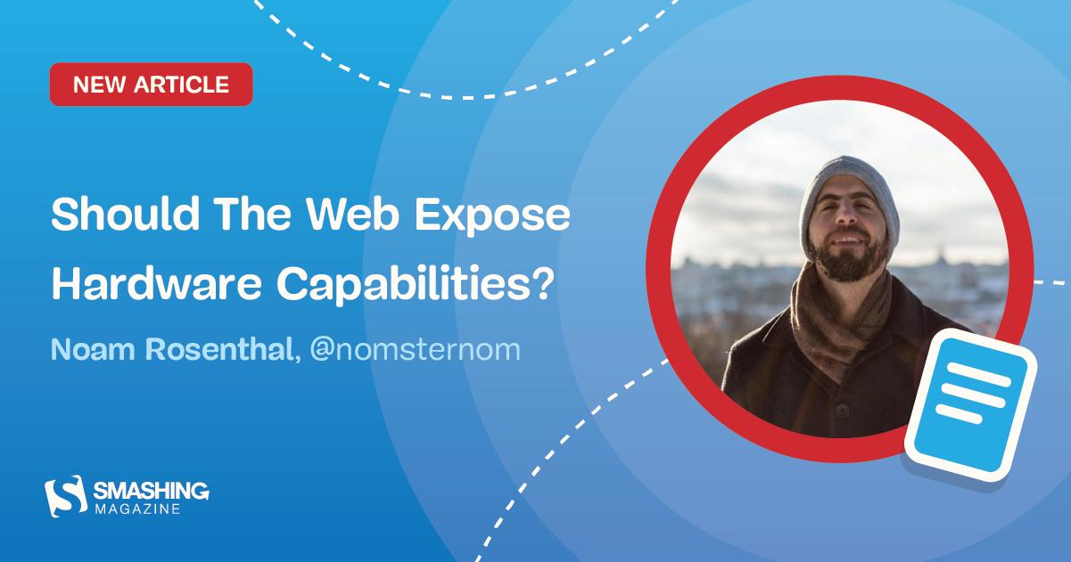 Should The Web Expose Hardware Capabilities? — Smashing Magazine