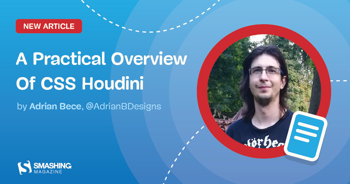A Practical Overview Of CSS Houdini