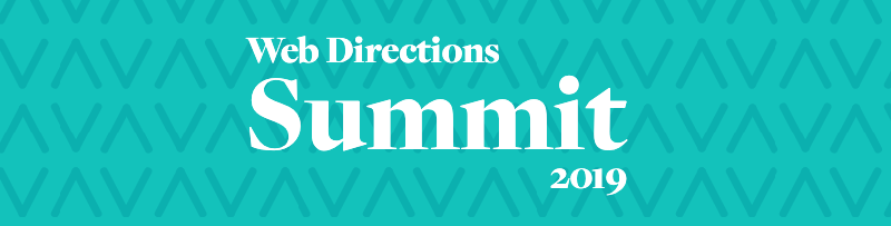 Web Directions Summit 2019